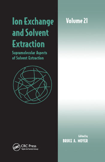 Ion Exchange and Solvent Extraction Volume 21, Supramolecular Aspects of Solvent Extraction book cover