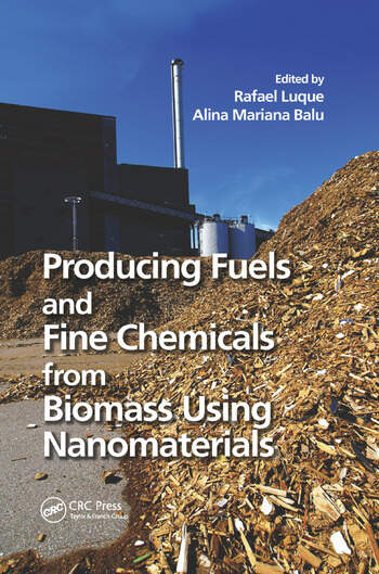 Producing Fuels and Fine Chemicals from Biomass Using Nanomaterials book cover