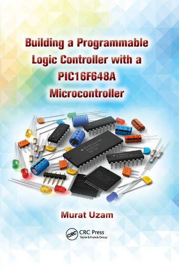 Building a Programmable Logic Controller with a PIC16F648A Microcontroller book cover