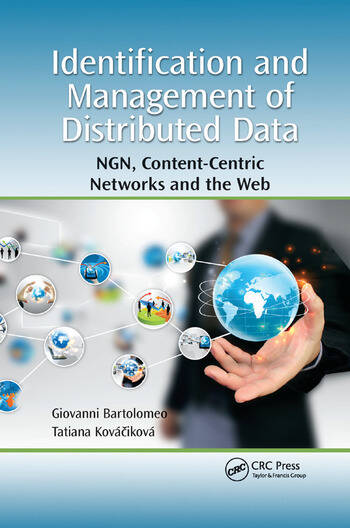 Identification and Management of Distributed Data NGN, Content-Centric Networks and the Web book cover
