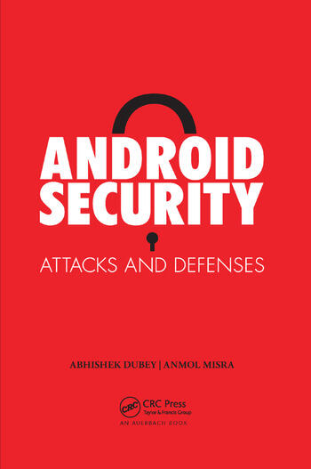 Android Security Attacks and Defenses book cover