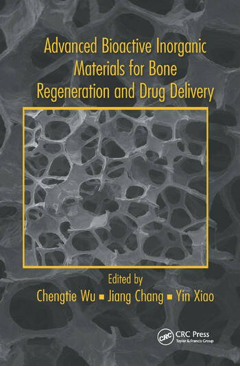 Advanced Bioactive Inorganic Materials for Bone Regeneration and Drug Delivery book cover