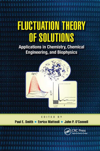 Fluctuation Theory of Solutions Applications in Chemistry, Chemical Engineering, and Biophysics book cover