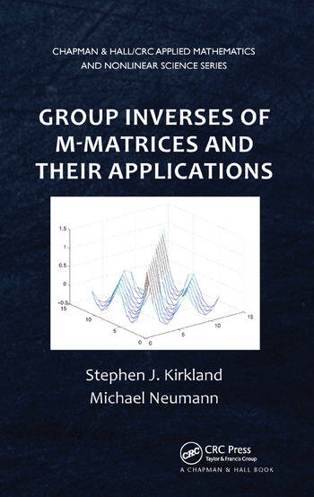 Group Inverses of M-Matrices and Their Applications book cover