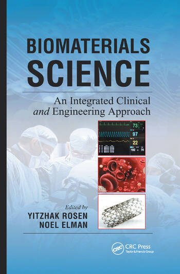 Biomaterials Science An Integrated Clinical and Engineering Approach book cover