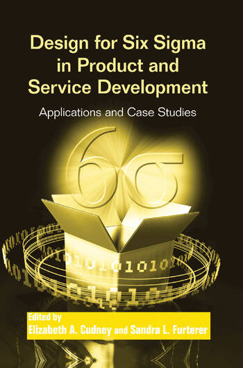 Design for Six Sigma in Product and Service Development Applications and Case Studies book cover