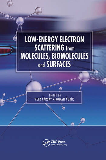 Low-Energy Electron Scattering from Molecules, Biomolecules and Surfaces book cover