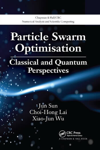 Particle Swarm Optimisation Classical and Quantum Perspectives book cover