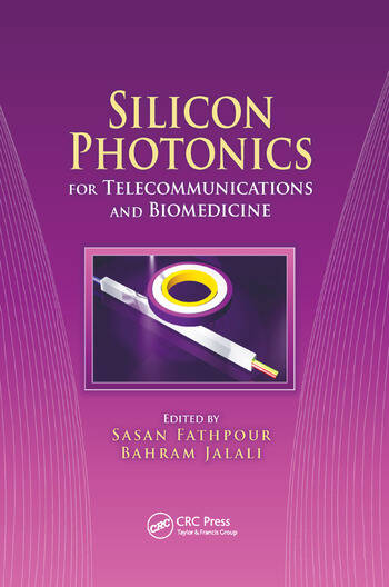 Silicon Photonics for Telecommunications and Biomedicine book cover