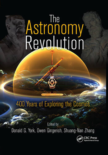 The Astronomy Revolution 400 Years of Exploring the Cosmos book cover