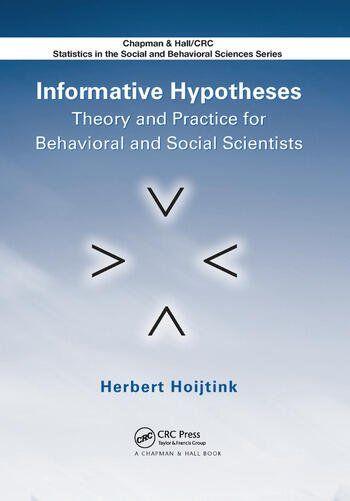 Informative Hypotheses Theory and Practice for Behavioral and Social Scientists book cover