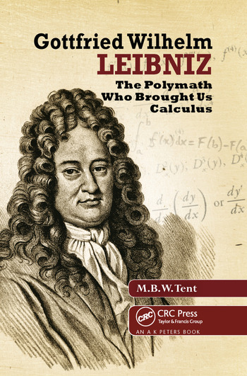 Gottfried Wilhelm Leibniz The Polymath Who Brought Us Calculus book cover