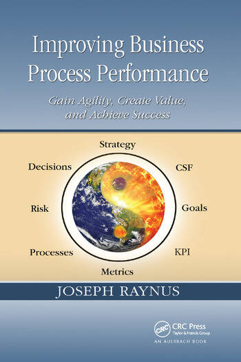 Improving Business Process Performance Gain Agility, Create Value, and Achieve Success book cover