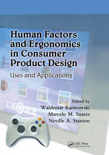 Human Factors and Ergonomics in Consumer Product Design Uses and Applications book cover