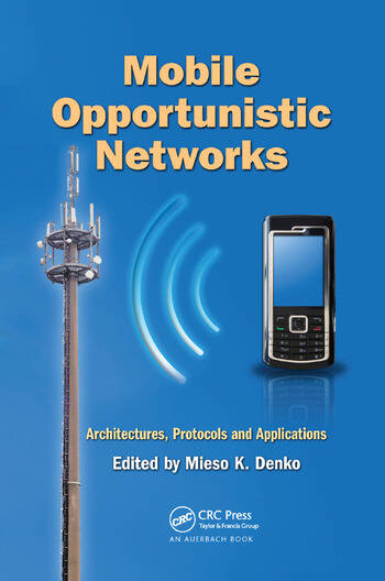 Mobile Opportunistic Networks Architectures, Protocols and Applications book cover