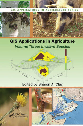 GIS Applications in Agriculture, Volume Three Invasive Species book cover