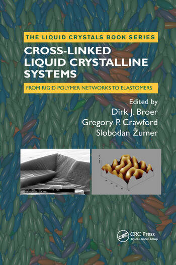 Cross-Linked Liquid Crystalline Systems From Rigid Polymer Networks to Elastomers book cover
