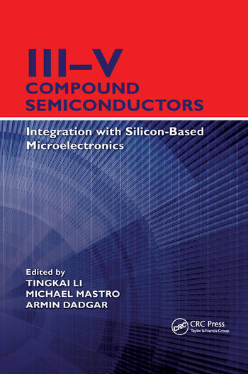 III–V Compound Semiconductors Integration with Silicon-Based Microelectronics book cover