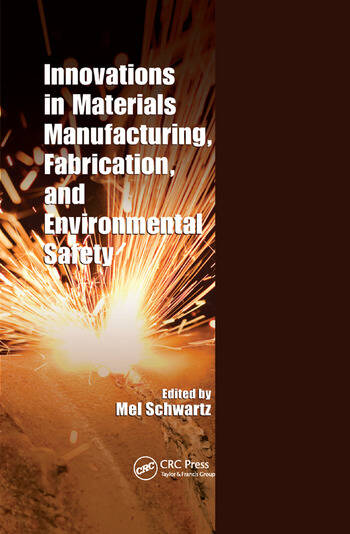 Innovations in Materials Manufacturing, Fabrication, and Environmental Safety book cover