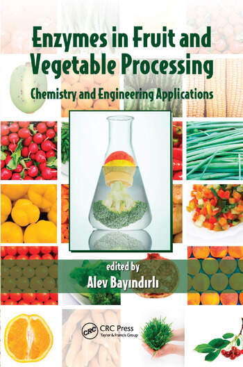 Enzymes in Fruit and Vegetable Processing Chemistry and Engineering Applications book cover