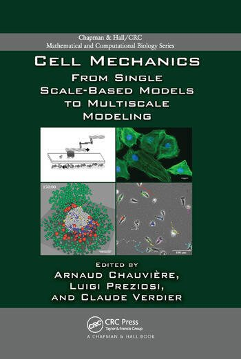 Cell Mechanics From Single Scale-Based Models to Multiscale Modeling book cover