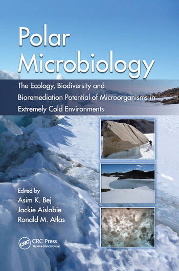 Polar Microbiology The Ecology, Biodiversity and Bioremediation Potential of Microorganisms in Extremely Cold Environments book cover
