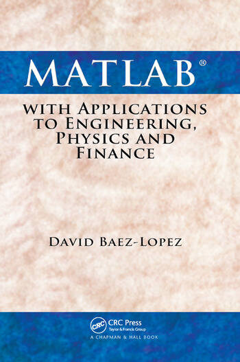 MATLAB with Applications to Engineering, Physics and Finance book cover