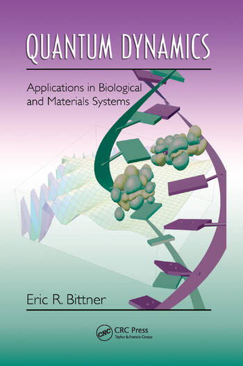 Quantum Dynamics Applications in Biological and Materials Systems book cover