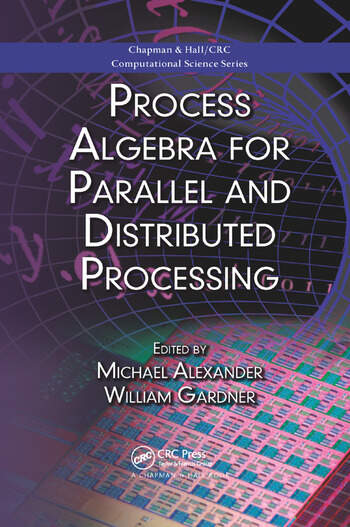 Process Algebra for Parallel and Distributed Processing book cover