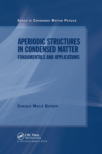 Aperiodic Structures in Condensed Matter Fundamentals and Applications book cover