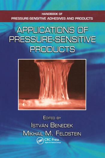 Applications of Pressure-Sensitive Products (Handbook of Pressure-Sensitive Adhesives and Products)