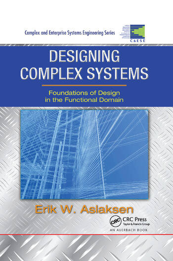 Designing Complex Systems Foundations of Design in the Functional Domain book cover