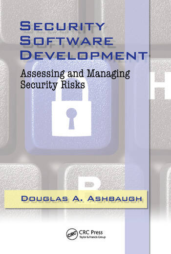 Security Software Development Assessing and Managing Security Risks book cover