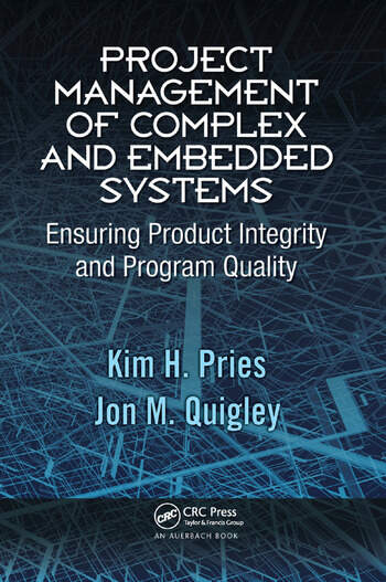 Project Management of Complex and Embedded Systems Ensuring Product Integrity and Program Quality book cover