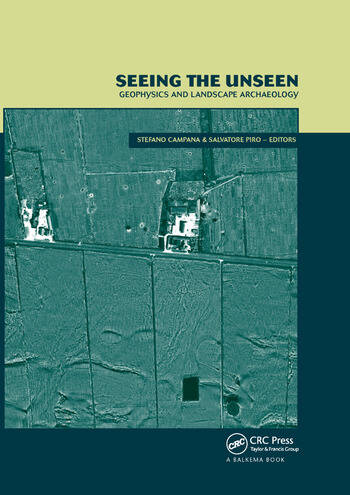 Seeing the Unseen. Geophysics and Landscape Archaeology book cover