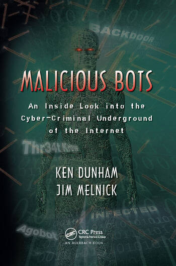 Malicious Bots An Inside Look into the Cyber-Criminal Underground of the Internet book cover