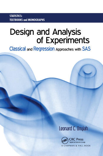 Design and Analysis of Experiments Classical and Regression Approaches with SAS book cover