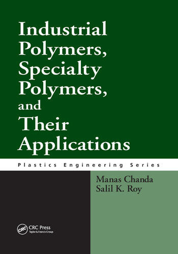 Industrial Polymers, Specialty Polymers, and Their