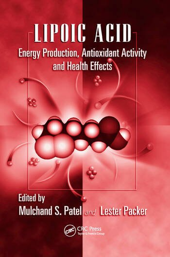 Lipoic Acid Energy Production, Antioxidant Activity and Health Effects book cover