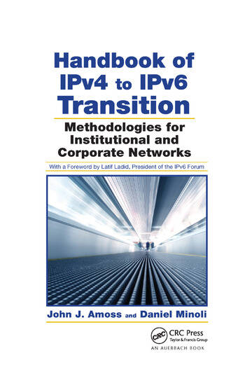 Handbook of IPv4 to IPv6 Transition Methodologies for Institutional and Corporate Networks book cover