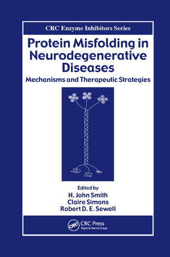 Protein Misfolding in Neurodegenerative Diseases Mechanisms and Therapeutic Strategies book cover