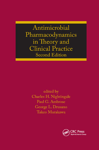 Antimicrobial Pharmacodynamics in Theory and Clinical Practice book cover