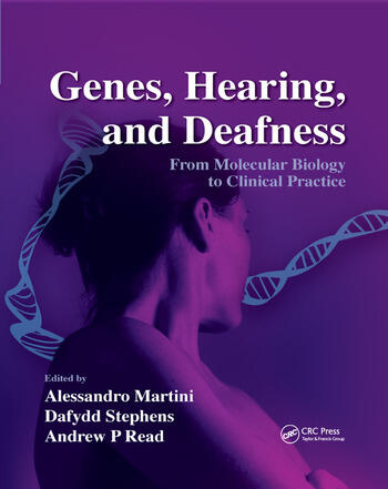 Genes, Hearing, and Deafness From Molecular Biology to Clinical Practice book cover