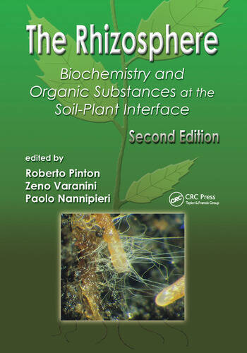 The Rhizosphere Biochemistry and Organic Substances at the Soil-Plant Interface, Second Edition book cover