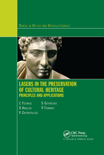 Lasers in the Preservation of Cultural Heritage Principles and Applications book cover