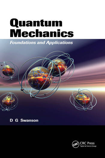 Quantum Mechanics Foundations and Applications book cover