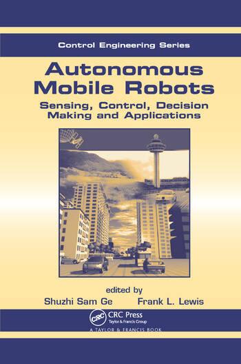Autonomous Mobile Robots Sensing, Control, Decision Making and Applications book cover