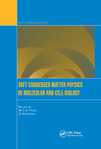 Soft Condensed Matter Physics in Molecular and Cell Biology book cover