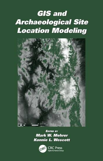 GIS and Archaeological Site Location Modeling book cover
