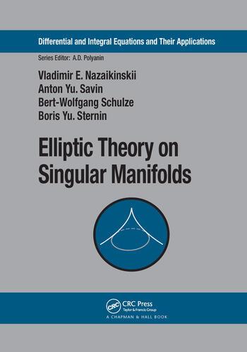 Elliptic Theory on Singular Manifolds book cover